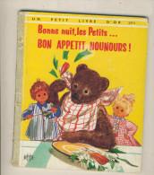 BONNE NUIT , LES PETITS ...  BON  , APPETIT NOUNOURS     Un petit livre d�or   - 1967