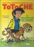 "TOTOCHE  "" LE MEILLEUR AMI DE L´HOMME ""  -  TABARY - E.O.   1999  TABARY ( Préface De Brigitte BARDOT ) - Totoche"