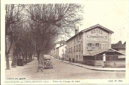 01 - CHATILLON-SUR-CHALARONNE - Ain - Place Du Champ De Foire - Hôtel De Commerce - Châtillon-sur-Chalaronne