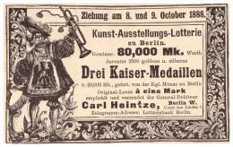 Original Werbung - 1888 - Drei-Kaiser-Medaillen , Kuns-Lotterie , Carl Heintze In Berlin  !!! - Lotterielose