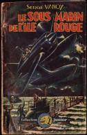 Serge Vanoy - Le Sous Marin De L' Île Rouge -  Collection Junior N° 8 - ( 1947 ) . - Aventure