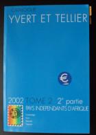 CATALOGUE  YVERT & T.  Tome 2 - 2ième Partie Année  2002  Pays Indépendants D'afrique - Francia