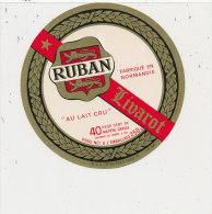 K 753 / ETIQUETTE  FROMAGE  DEMI-  LIVAROT RUBAN FAB. EN NORMANDIE CALVADOS - Fromage