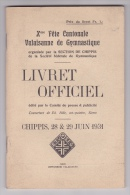 Livret Officiel Xème Fête Cantonale Valaisanne De Gymnastique Organisée Par La Section De Chippis - Sierre - Valais - Programmes