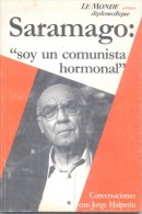 JOSE SARAMAGO - SOY UN COMUNISTA HORMONAL - CONVERSACIONES CON JORGE HALPERIN - LE MONDE DIPLOMATIQUE  93 PAGINAS AÑO 20 - Culture