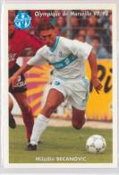 Carte Postale Olympique De Marseille - OM Saison 1997/1998 BecanovicMiladin 24 Ans 83 Kg 1m85 - Calcio