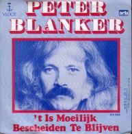 """* 7"""" *  PETER BLANKER - ´T IS MOEILIJK BESCHEIDEN TE BLIJVEN (Holland 1981 EX!!!) - Discos De Vinilo"""