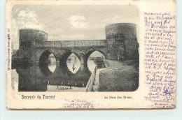 SOUVENIR DE TOURNAI - Le Pont Des Trous - Tournai