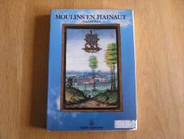 MOULINS EN HAINAUT Régionalisme Architecture Moulin à Vent à Eau Technologie Gestion Rendement Typologie Meunier - Culture