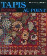 « Tapis Au Point - Techniques Et Réalisations » DOBRY, M. - Ed. Office Du Livre, Fribourg (CH) 1979 - Laine