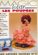 « Magic Loisir - Les Poupées » - Ed. Les Loisirs Faciles N° 7  Lyon 1995 - Loisirs Créatifs