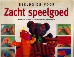 « Beeldgids Voor Zacht Speelgoed » DART, A. - Rebo Productions 1994 - Loisirs Créatifs