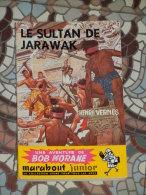 BOB MORANE MARABOUT-JUNIOR  N° 46 : LE SULTAN DE JARAWAK - H VERNES Ed Orig TBE - Marabout Junior