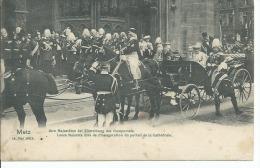57  METZ   !!! CPA 6686!!!  Leurs Majestés Lors De L'inauguration Du Portail De La Cathédrale De 1903  Animée  Ed Hurlin - Metz