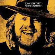 * LP *  TONY HAZZARD - WAS THAT ALRIGHT THEN? (England 1973 Rare!!!) - Country En Folk