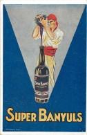 Ref C933- Publicité Vin -alcool - Super Banyuls - Pyrenees Orientales - Dos Non Séparé   - Carte Bon Etat  - - Publicité
