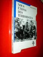 Nous étions Des Terroristes  Jean Garcin 1996  2e Guerre Mondiale Résistance Maquis / Dédicacé - War 1939-45