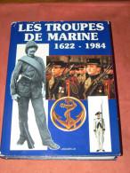 LES TROUPES DE MARINE  /  1622 - 1984 /  COLONIALES / MARSOUINS ET BIGORRES / AFRIQUE / INDOCHINE / MADAGASCAR / CHINE - Libros
