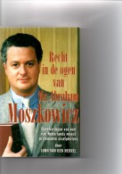 Recht In De Ogen Van Mr. Abraham Moszkowicz Door John Van Den Heuvel Uitgeverij BZZTôH Den Haag - Literatuur