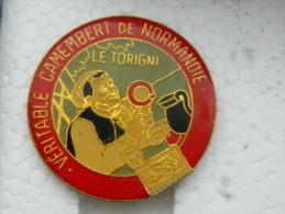 Pin´s - VÉRITABLE CAMEMBERT DE NORMANDIE - LE TORIGNI - Alimentation