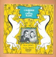 45 T ODEON: 4 Titres, Marcel Merkes Et Paulette Merval, L' Auberge Du Cheval Blanc - Opera
