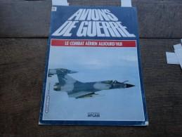 Avions De Guerre-le Combat Aerien Aujourd(hui N° - Aviation