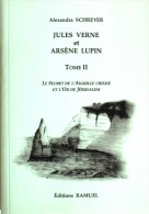 Jules Verne Et Arsène Lupin - Tome 2 - Alexandra Schreyer - Esotérisme