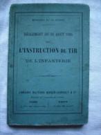 L'instruction Du Tir De L'infanterie Règlement Du 31 Août 1905 Ministère De La Guerre - Documents