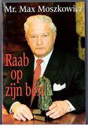 Raab Op Zijn Best Door Mr. M.Moszkowicz Uitgeverij BZZTôH Den Haag. 2 Scans - Literatuur