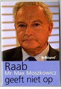 Raab Geeft Niet Op Door Mr. M.Moszkowicz Uitgeverij BZZTôH Den Haag. 2 Scans - Literatuur
