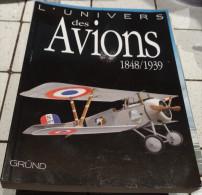 @ L'UNIVERS DES AVIONS 1848/1939 GRÜND - Encyclopédies