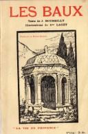 13 Les Baux La Vie En Provence J. Bourrilly Revue Illustrée Chaque Page E. Laget - Books, Magazines, Comics