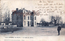 (33) Cavignac - Près Blaye - La Gare De L'Etat - 2 SCANS - Blaye