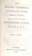EL VIAGERO UNIVERSAL QUADERNO LXXIX TOMO XXVII MADRID IMPRENTA DE VILLALPANDO AÑO 1799 - Geography & Travel