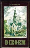 DIEGEM - Zijn Watermolens, Zijn Kasteelheren, Zijn Bedevaartkerk Door Jos Lauwers - History