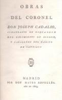 OBRAS DEL CORONEL DON JOSEPH CADALSO MADRID DON MATEO REPULLES AÑO 1803 200 PAGINAS AGOTADO RARISIME - Arts, Hobbies