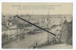 CPA - Saint Nazaire - Inauguration De La Nouvelle Entrée Du Port (21-23 Septembre 1907) - Saint Nazaire