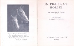 In Praise Of Horses. An Anthology For Friends.  Author: Walker, Stella    Publisher: London: Muller 1953. - Old Books
