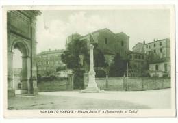 1937, Ascoli Piceno - Montalto Marche - Piazza Sisto V° E Monumento Ai Caduti. - Ascoli Piceno