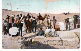 Caire - Pélérinages Aux Pyramides De Gizeh - Gizeh