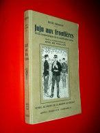Juju Aux Frontières Récits Humoristiques De La Mobilisation Suisse Henri Girardin Illustr. Eric De Coulon 1e Guerre Mond - Guerra 1914-18