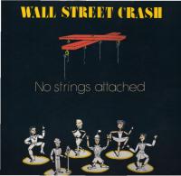 * LP *  WALL STREET CRASH - NO STRINGS ATTACHED (Holland 1988 EX!!!) - Soul - R&B