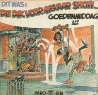 * LP *  DIT WAS: DE DIK VOORMEKAAR SHOW...GOEDENMIDDAG!!! / PARO-III-EN (Holland 1975 EX!!!) - Humor, Cabaret