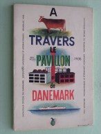 EXPO 1935 Brussel A Travers Le Pavillon De Danemark CATALOG ( Denmark / Danske ) ( Zie Photo Voor Details ) !! - Documents Historiques