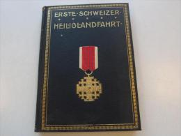 Erste Schweizer Heiliglandfahrt , 1903 , EA , Heinrich Himmel Von Agisburg , Feldkirch , Triest  !!! - Originele Uitgaven