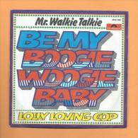 45 T POLYDOR: Mr. Walkie TalKie, Be My Boogie Woogie Baby, Lolly Loving Cop - Musicals