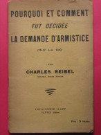 POURQUOI ET COMMENT FUT DECIDEE LA DEMANDE D'ARMISTICE ( 10-17 Juin 1940)  C. Reibel Imp. Kapp (   WW2 ) - Guerre 1939-45