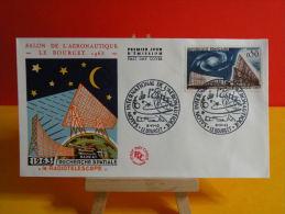 FDC-  Salon De L´Aéronautique La Bourget, Radiotélescope 1963 - Le Bourget - 8.6.1963 - 1er Jour, Cote 10 € - FDC