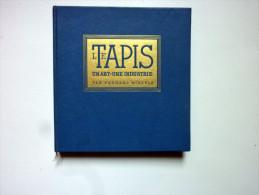 """RARE ET DOCUMENTE - """"LE TAPIS ART, UNE INDUSTRIE"""" De F WINDELS 1954, Wool Carpets History - Arte"""