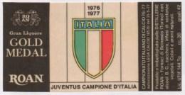 """0727 """"JUVENTUS F. C. - JUVENTUS CAMPIONE D´ITALIA - DISTILLERIE ROAN - BEINASCO (TO)"""" ETICHETTA ORIGINALE. - Calcio"""
